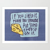 Cheese On It Art Print