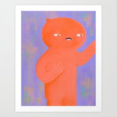 Hold On Lemme Just Grab This... Art Print