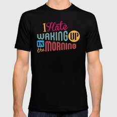 I Hate Waking Up ! SMALL Black Mens Fitted Tee