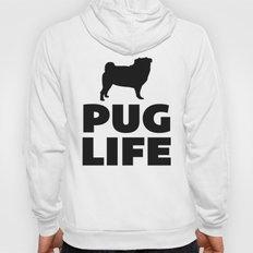 Pug Life Dog Quote Hoody