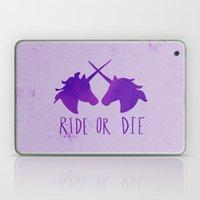 Ride Or Die X Unicorns X… Laptop & iPad Skin