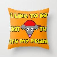 I Like To Do Hoodrat Thi… Throw Pillow