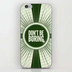 Don't Be Boring iPhone & iPod Skin