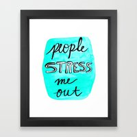 People Stress Me Out Framed Art Print