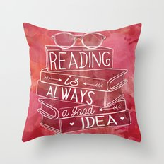 Reading Is Always A Good… Throw Pillow