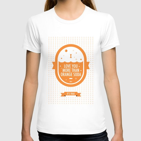 Love You More Than Orange Soda T-shirt