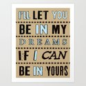 I'll Let You Be In My Dreams If I Can Be in Yours Art Print