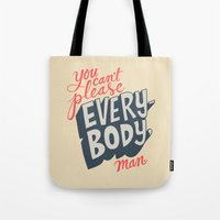 You Can't Please Everyon… Tote Bag