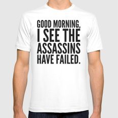 Good morning, I see the assassins have failed. White Mens Fitted Tee SMALL