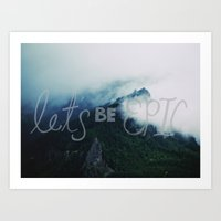 Let's Be Epic Art Print