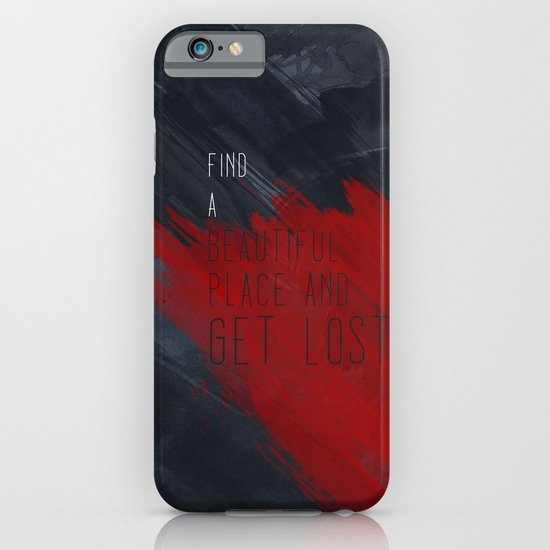 quote: find A beautiful place and get lost iPhone & iPod Case