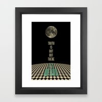 Truth Is Not Out There..… Framed Art Print