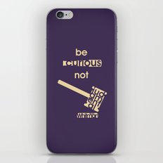 Be curious not judgmental - Motivational print iPhone & iPod Skin