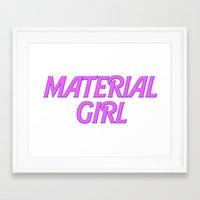 I Am A Material Girl Framed Art Print