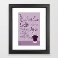 Tv drink quotes [entourage] Framed Art Print