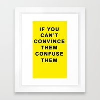 If You Can't Convince Th… Framed Art Print