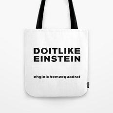 Like Einstein Tote Bag