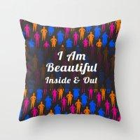 I Am Beautiful Inside An… Throw Pillow