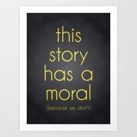 Moral Art Print