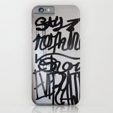 say nothing show everything iPhone 6 Slim Case
