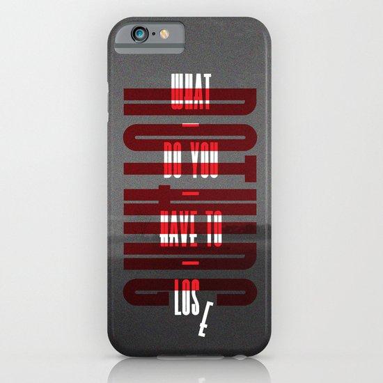 Nothing. iPhone & iPod Case