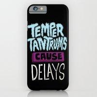 Temper Tantrums Cause Delays iPhone 6 Slim Case