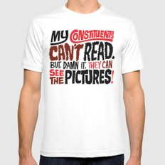 My Constituents Can't Read Mens Fitted Tee White SMALL