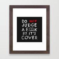 Do Not Judge A Book By I… Framed Art Print
