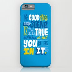 The Good Thing About Science iPhone 6s Slim Case
