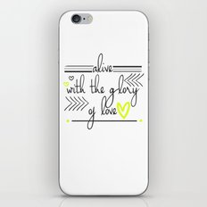 Alive with the Glory of Love iPhone & iPod Skin