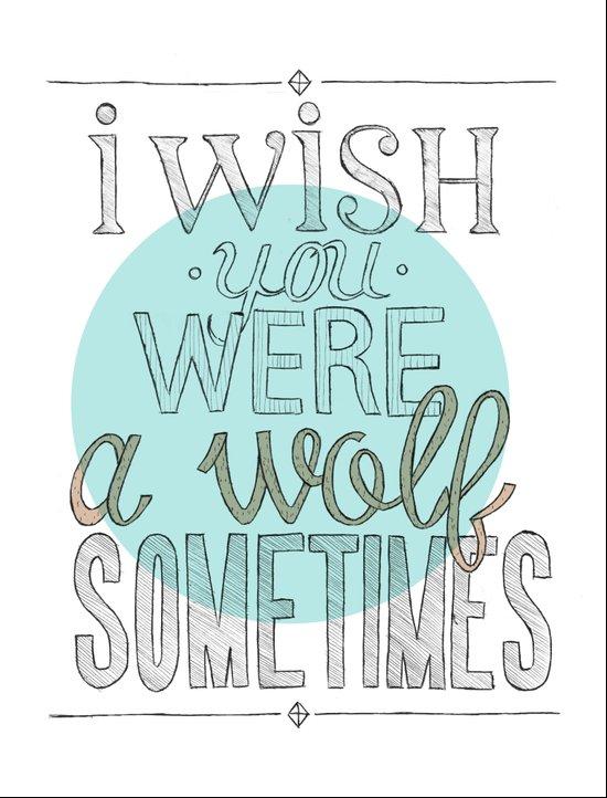 Be a wolf. Art Print