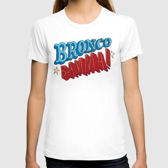 Bronco Bamma! T-shirt