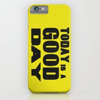 TODAY IS A GOOD DAY iPhone 6 Slim Case