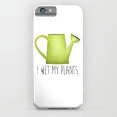 I Wet My Plants iPhone 6 Slim Case
