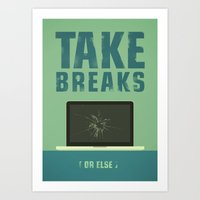 Take Breaks. A PSA For S… Art Print