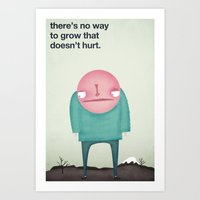 There's No Way to Grow that Doesn't Hurt Art Print