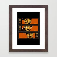 The Good ,the Bad , And … Framed Art Print