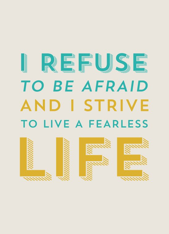 Refuse to be afraid Art Print