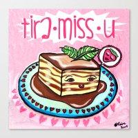 Tira-Miss-U  Canvas Print