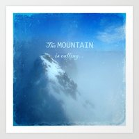 The mountain is calling... Art Print