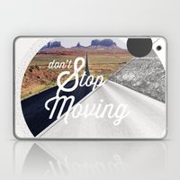 Just Don't Stop Moving Laptop & iPad Skin
