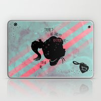 There's No One I'd Rathe… Laptop & iPad Skin