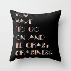 Craziness is like heaven Throw Pillow
