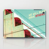 We Will Always Have Athens iPad Case