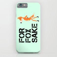 For Fox Sake Slim Case iPhone 6s