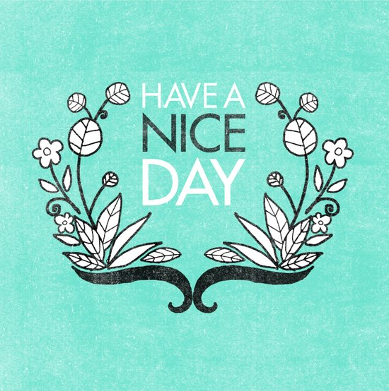 Have A Nice Day. Art Print
