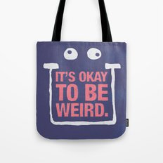 Its Okay To Be Weird Tote Bag