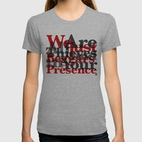 WE ARE ALL JUST THIEVES & BEGGARS IN YOUR (Matthew 15:27) Womens Fitted Tee Athletic Grey SMALL