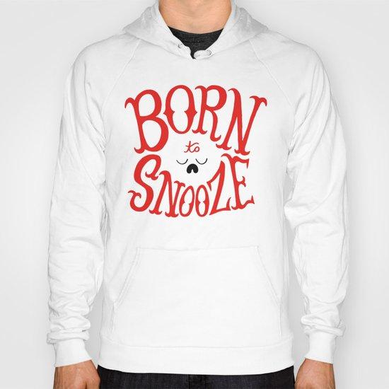 Born to Snooze Hoody
