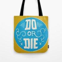 Do Or Die Tote Bag